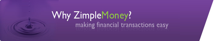 Why ZimpleMoney? Making financial transactions easy.